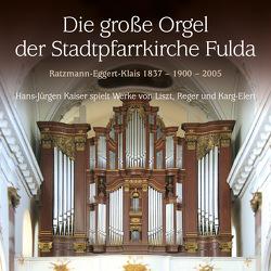 Die große Orgel der Stadtpfarrkirche Fulda von Kaiser,  Hans-Jürgen