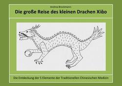 Die große Reise des kleinen Drachen Xiao von Brockmann,  Andrea