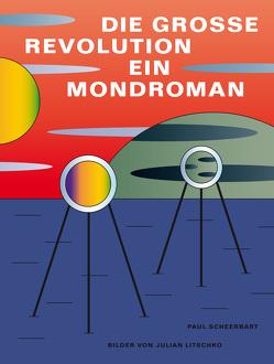 Die große Revolution von Litschko,  Julian, Scheerbart,  Paul