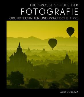 Die Große Schule der Fotografie von Corazza,  Iago