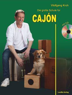 Die große Schule für CAJÓN mit CD von Kroh,  Wolfgang
