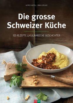 Die grosse Schweizer Küche von Haefeli,  Alfred, Lüscher,  Erika