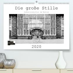 Die große Stille – Industriekultur im Revier (Premium, hochwertiger DIN A2 Wandkalender 2020, Kunstdruck in Hochglanz) von Ahrens,  Patricia