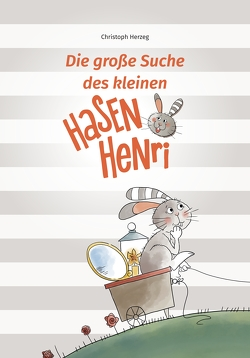Die große Suche des kleinen Hasen Henri von Herzeg,  Christoph, Schellander,  Verena