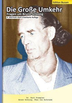 Die Große Umkehr – Fragen um Bruno Gröning – Edition Busam von Hofstede,  Theo von, Trampler,  Kurt