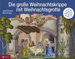 Die große Weihnachtskrippe – mit Weihnachtsgrotte von Führich,  Josef, Knapp,  Hans