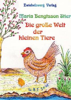Die große Welt der kleinen Tiere von Maria,  Bengtsson Stier