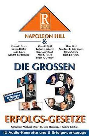 Die grossen 13 Erfolgsgesetze von Hill,  Napoleon, Rusch,  Alex S