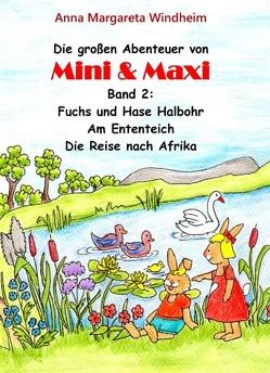 Die großen Abenteuer von Mini & Maxi von Windheim,  Anna Margareta