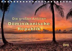 Die großen Antillen – Dominikanische Republik (Tischkalender 2019 DIN A5 quer) von Roder,  Peter