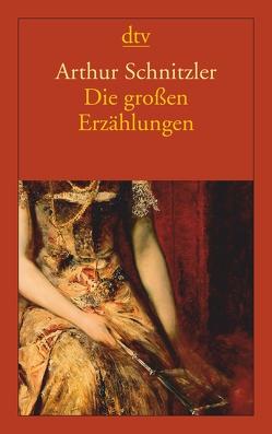 Die großen Erzählungen von Schnitzler,  Arthur
