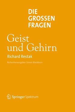 Die großen Fragen – Geist und Gehirn von Niehaus-Osterloh,  Monika, Restak,  Richard
