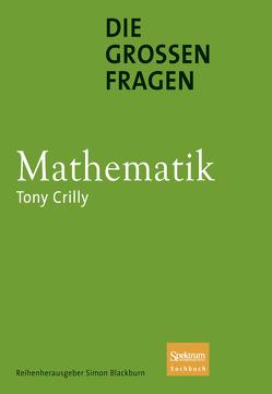 Die großen Fragen – Mathematik von Crilly,  Tony, Girgensohn,  Roland