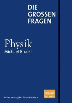 Die großen Fragen – Physik von Blackburn,  Simon, Brooks,  Michael, Schleitzer,  Anna