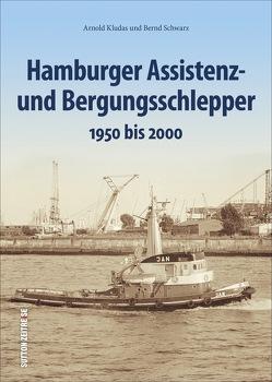 Die großen Hamburger See- und Bergungsschlepper von Kludas,  Arnold, Schwarz,  Bernd