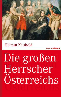 Die großen Herrscher Österreichs von Neuhold,  Helmut