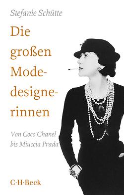 Die großen Modedesignerinnen von Schütte,  Stefanie
