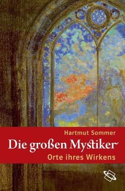 Die großen Mystiker – Orte ihres Wirkens von Sommer,  Hartmut
