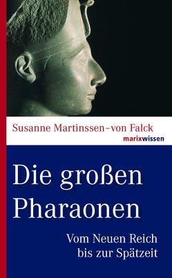 Die großen Pharaonen von Martinssen-von Falck,  Susanne