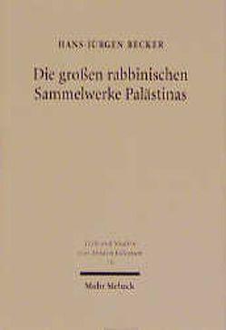 Die grossen rabbinischen Sammelwerke Palästinas von Becker,  Hans J