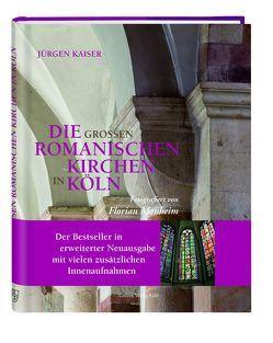 Die großen romanischen Kirchen in Köln von Kaiser,  Jürgen, Monheim,  Florian