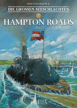 Die Großen Seeschlachten / Hampton Roads 1862 von Delitte,  Jean-Yves