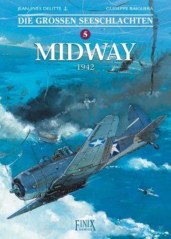 Die Großen Seeschlachten / Midway von Baiguera,  Guiseppe, Delitte,  Jean-Yves