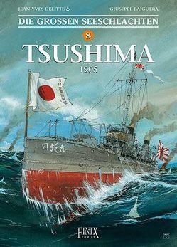Die Großen Seeschlachten / Tsushima 1905 von Baiguera,  Guiseppe, Delitte,  Jean-Yves