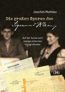 Die großen Spuren des Sigmund Klein von Mathieu,  Joachim
