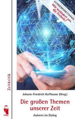Die großen Themen unserer Zeit von Huffmann,  Johann-Friedrich