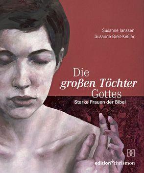 Die großen Töchter Gottes von Breit-Keßler,  Susanne, Janssen,  Susanne