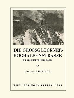 Die Grossglockner-Hochalpenstrasse von Wallack,  Franz
