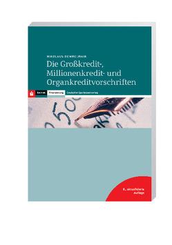 Die Großkredit-, Millionenkredit- und Organkreditvorschriften von Demmelmair,  Nikolaus