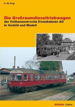Die Grossraumdieseltriebwagen von Rogl,  Hans W.