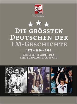Die größten Deutschen der EM-Geschichte von Draxler,  Alfred