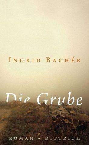 Die Grube von Bachér,  Ingrid