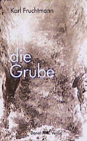 Die Grube von Fruchtmann,  Karl, Wette,  Wolfram