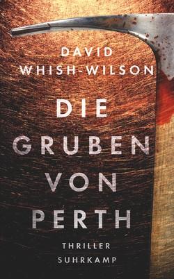 Die Gruben von Perth von Koch,  Sven, Whish-Wilson,  David, Wörtche,  Thomas