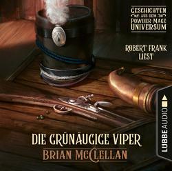 Die grünäugige Viper von Frank,  Robert, McClellan,  Brian