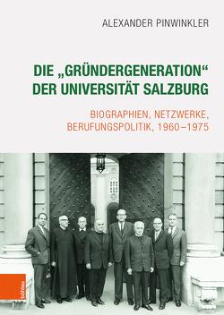 """Die """"Gründergeneration"""" der Universität Salzburg von Pinwinkler,  Alexander"""