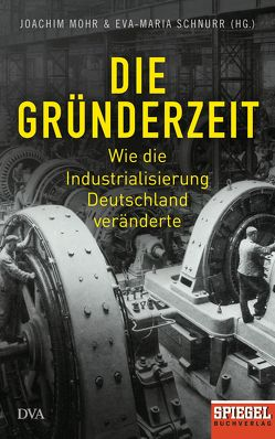 Die Gründerzeit von Mohr,  Joachim, Schnurr,  Eva-Maria