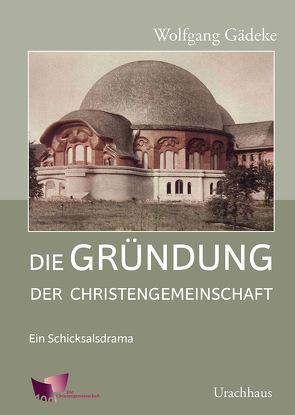 Die Gründung der Christengemeinschaft von Gädeke,  Wolfgang
