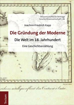 Die Gründung der Moderne von Kapp,  Joachim-Friedrich