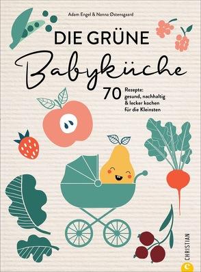 Die grüne Babyküche von Bahlk,  Vera, Engel,  Adam, Østensgaard,  Nanna