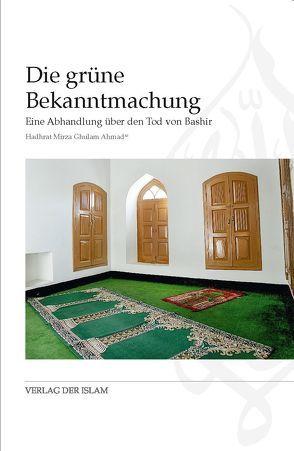 Die grüne Bekanntmachung von Ahmad,  Hadhrat Mirza Ghulam