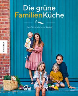 Die grüne Familienküche von Ertl,  Helmut, Frenkiel,  David, Vindahl,  Luise
