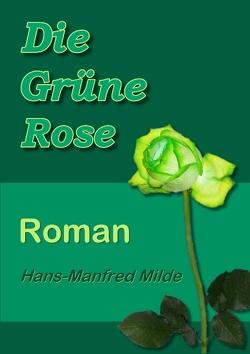 Die Grüne Rose von Milde,  Hans-Manfred