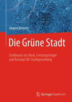 Die grüne Stadt von Breuste,  Jürgen