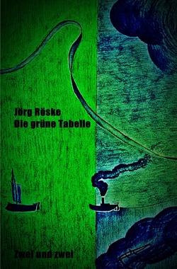 Die grüne Tabelle von Röske,  Jörg