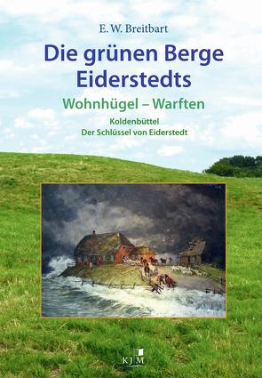 Die grünen Berge Eiderstedts von Breitbart,  Eckard Wilhelm